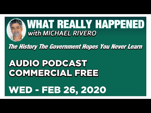 What Really Happened: Mike Rivero Wednesday 2/26/20: Today's News Talk Show