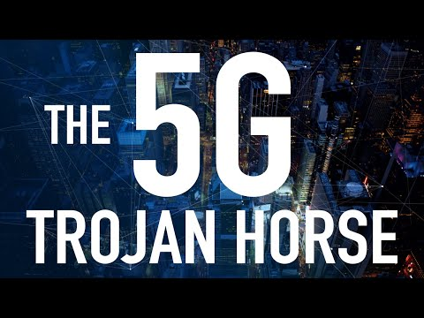 The 5G Trojan Horse (Documentary)