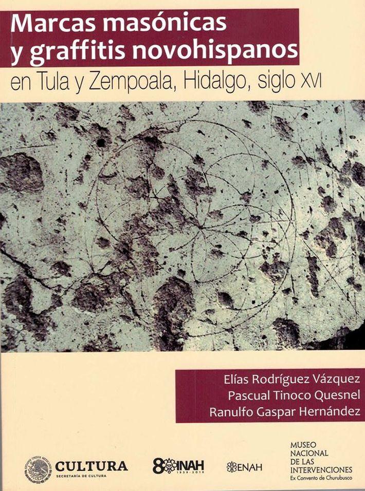 Marcas masònicas y graffitis novohispanos en Tula y Zempoala, Hidalgo, Siglo XVI.