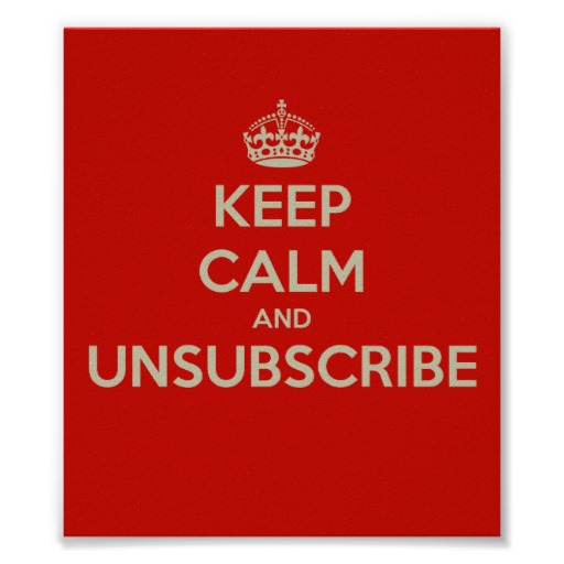 Keep Calm & Unsubscribe