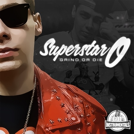 Instrumentals: Superstar O Presents Grind Or Die