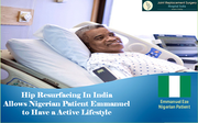Hip Resurfacing In India Allows Nigerian Patient Emmanuel Eze to Have a Active Lifestyle