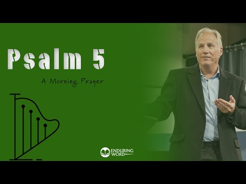 Psalm 5 - A Morning Prayer
