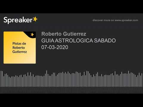 GUIA ASTROLOGICA SABADO 07-03-2020