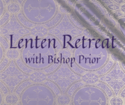 Lenten Retreat with Bishop Prior