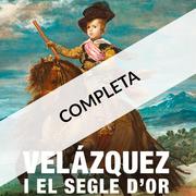 (COMPLETA) - REPETIM!!! - VELÁZQUEZ I EL SEGLE D'OR - VISITA GUIADA PRIVADA