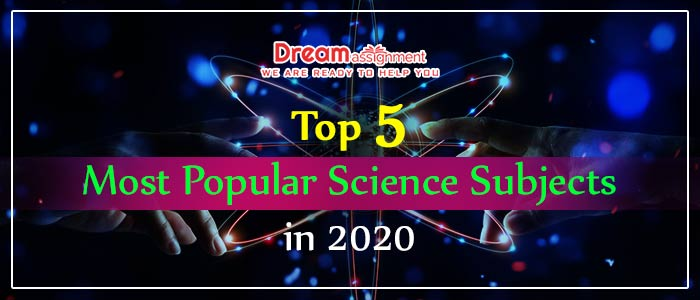 Top 5 Most Popular Science Subjects in 2020
