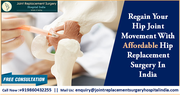 Regain Your Hip Joint Movement With Affordable Hip Replacement Surgery In India