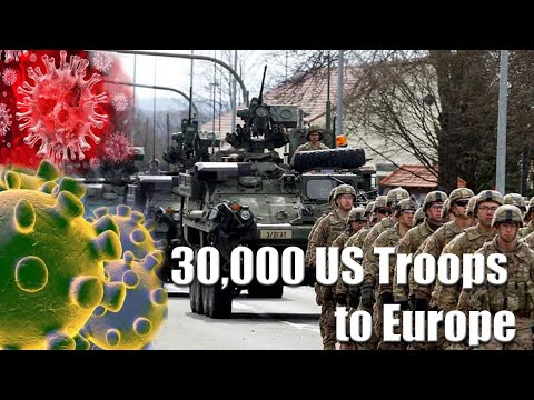 A Pandemic - and 30,000 US Troops to Europe (Without Masks)