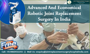 Advanced And Economical Robotic Joint Replacement Surgery In Indi