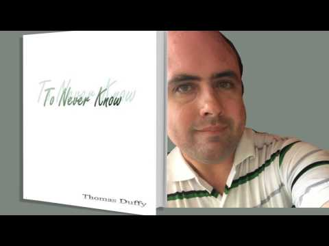 To Never Know by Thomas Duffy