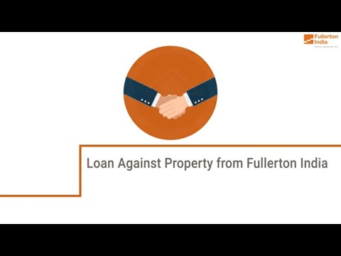 Features & Benefits of Loan Against Property with Fullerton India