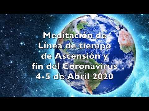 Meditación de Línea de Tiempo de Ascención y fin del coronavirus 4-5 de Abril 2020
