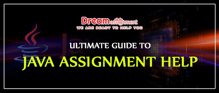 Ultimate Guide to Java Assignment Help