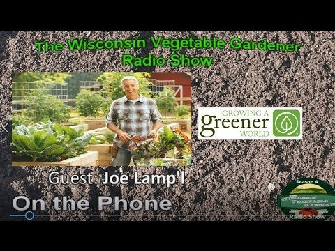 Segment 3 of S4E2 interview with Joe Lamp'l - Garden talk radio