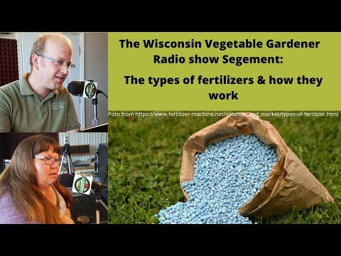 Segment 1 of S4E3 Types of and how does fertilizer work - Garden talk radio