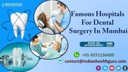 Best Dental Surgery By Top-Listed Dental Hospitals in Mumbai