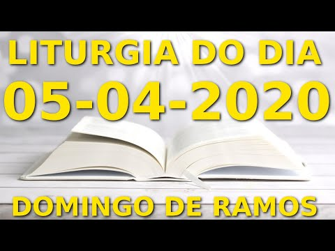 Evangelho do dia 05/04/2020 - Liturgia Diária, Salmo do Dia, Domingo de Ramos