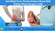 Get Relief From Painful Kidney Stone With Kidney Stone Surgery India