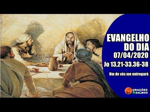EVANGELHO DO DIA 07/04/2020 - JOÃO 13,21-33.36-38 - REFLEXÃO | ORAÇÕ