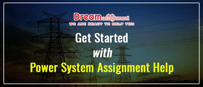 Get Started with Power System Assignment Help