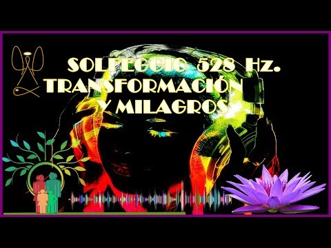 ♡MEDITACIÓN SOLFEGGIO 528 Hz  AMOR ♡TRANSFORMACIÓN ♡ MILAGROS♡