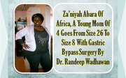 African Patient Goes from Size 26 to Size 8 With Gastric Bypass Surgery By Dr Randeep Wadhawan