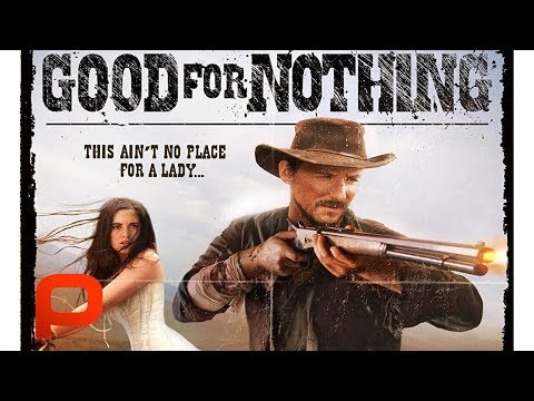 Good for Nothing (Full Movie) Western with a twist
