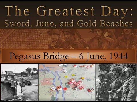 Pegasus Bridge [6 June 1944] -  [The Greatest Day [MMP, 2015]