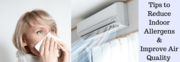 How to Reduce Indoor Allergens and Enhance Air Quality in Your Home