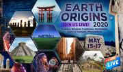 Earth Origins 2020 Live StreamIng Webinars May 11-17