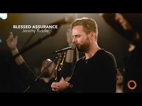 Blessed Assurance - Jeremy Riddle | Worship Circle Hymns