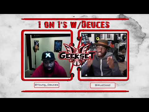 Wuz Good talks Anime, Content & More | Season 1 Ep. 2 | Geekset presents...1 on 1's w/Deuces