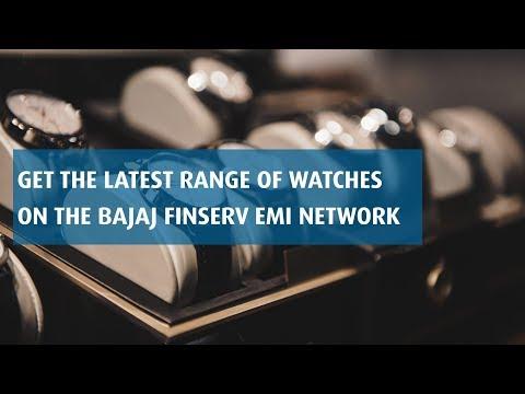 Buy the Latest Watches on EMI   Bajaj Finserv EMI Network