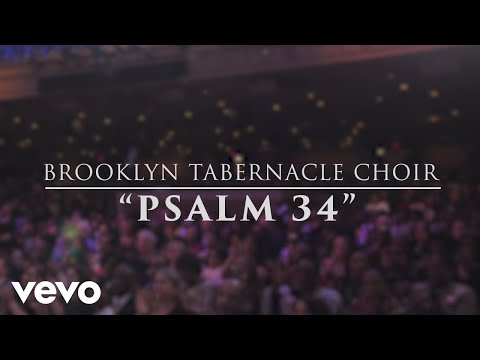 The Brooklyn Tabernacle Choir - Psalm 34 (Live Performance Video)