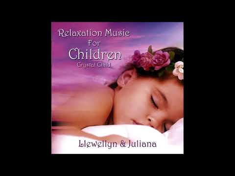 Llewellyn - Relaxation Music for Children (Crystal Child)