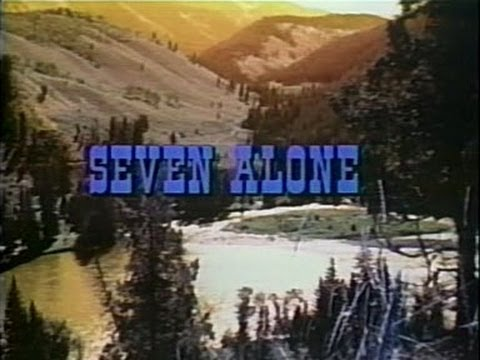 Seven Alone (1974) - Family Western Full Movie