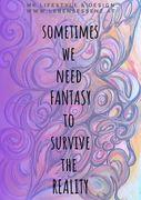 fantasy & reality