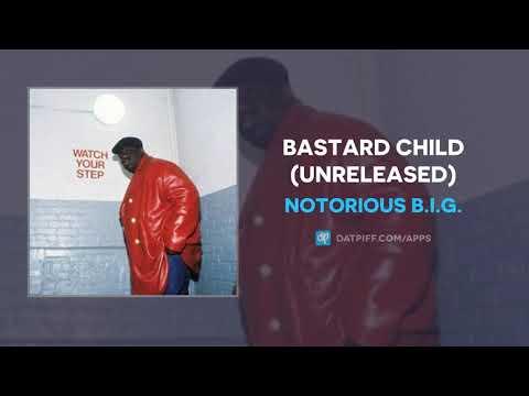Notorious B.I.G. - Bastard Child (Unreleased)