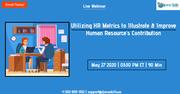 Utilizing HR Metrics to Illustrate & Improve Human Resource's Contribution