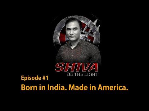 SHIVA Be The Light #1 - Born in India. Made in America.