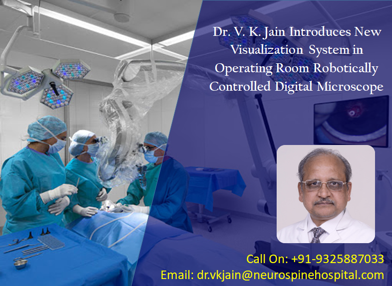 Dr. V. K. Jain Introduces New Visualization System in Operating Room Robotically Controlled Digital