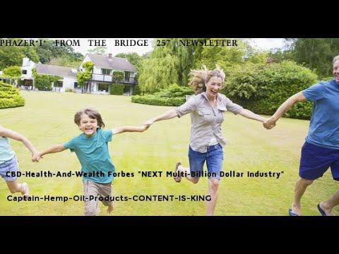 BUZZEZEVIDEO PHAZER*I* FROM THE BRIDGE 257 NEWSLETTER CBD-Health-And-Wealth
