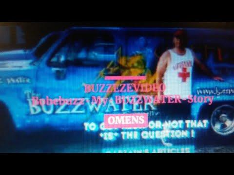 """BUZZEZEVIDEO Bobebuzz My BUZZWATER Story """"OMENS"""""""