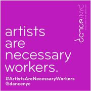 Dance/NYC announces #ArtistsAreNecessaryWorkers Campaign