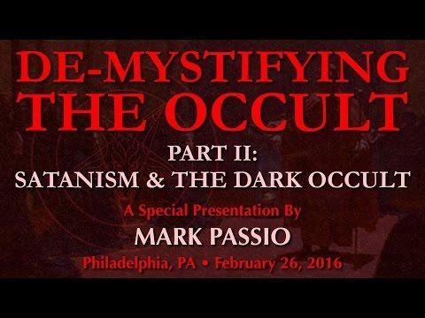 Mark Passio - De-Mystifying The Occult - Part II: Satanism & The Dark Occult
