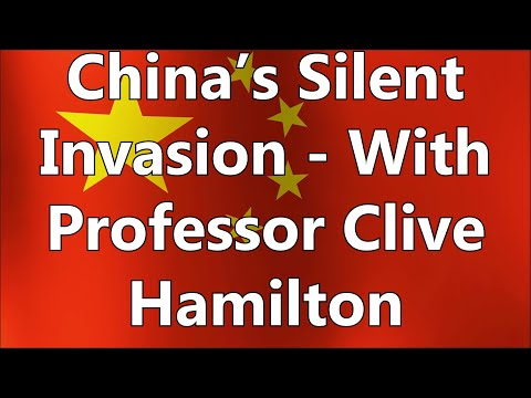 China's Silent Invasion - With Professor Clive Hamilton