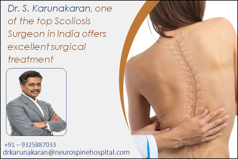Dr. S. Karunakaran, top Scoliosis Surgeon in India offers excellent surgical treatment