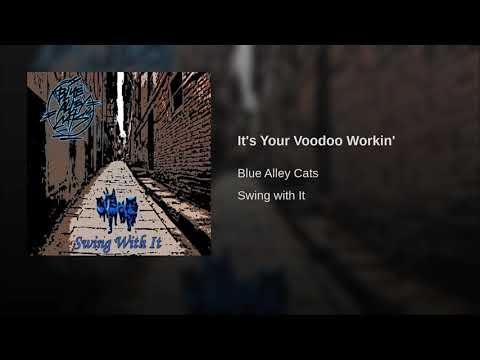 Blue Alley Cats - It's Your Voodoo Workin'