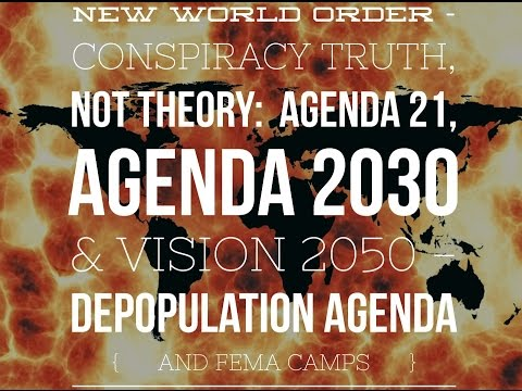 New World Order - Conspiracy Truth, Not Theory: Agenda 21, Agenda 2030..